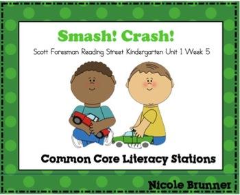 Smash! Crash! Reading Street Unit 1 Week 5 Common Core Literacy Stations
