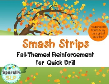 Smash Strips:  Fall-Themed Reinforcement