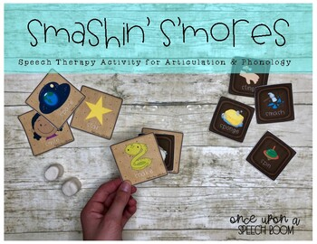 Smashin' S'mores for Articulation: p,b,t,d,k,g,f,s,sh,ch,l,r & s,l,r blends
