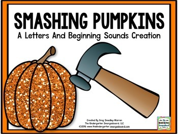 Smashing Pumpkins! Beginning Sounds And Letter Recognition Creation!
