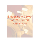 Smashing the Myth of the Neutral Classroom
