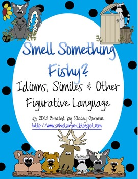Smell Something Fishy?:  Idioms, Similes and Other Figurative Language