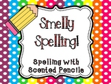 Smelly Spelling! A Fun, Scent-filled Spelling Center