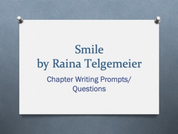 Smile, a graphic memoir by Raina Telgemeier. Chapter Questions/Writing Prompts