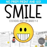 Smile Novel Study Unit - Common Core Aligned