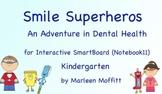Smile Superheros-Adventure in Dental Health-SmartBoard (No