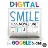 Smile for Google Slides Digital and Printable Novel Study Unit-CCSS Aligned