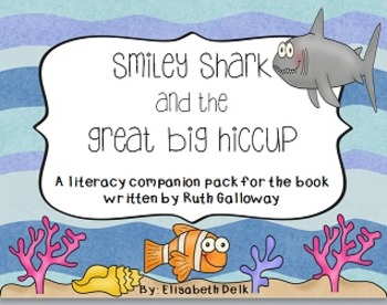 Smiley Shark and the Great Big Hiccup! {Literacy Companion Pack}