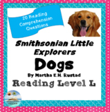 "Smithsonian Little Explorer ""Dogs"" 'Read to Self' 'Read to Buddy' questions"