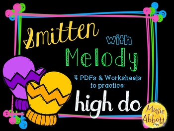 Smitten with Melody, PDFs and Worksheets to practice high do