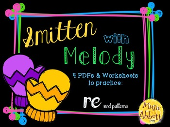 Smitten with Melody, PDFs and Worksheets to practice re (mi-re-do patterns)