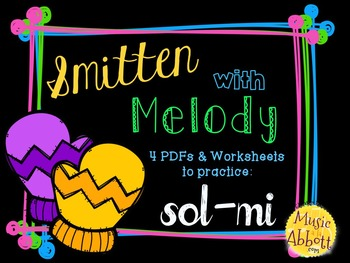 Smitten with Melody, PDFs and Worksheets to practice sol-mi