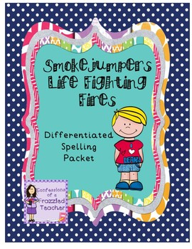 Smokejumpers......Differentiated Spelling (Scott Foresman Reading Street)