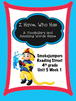 Smokejumpers  I Have, Who Has game  Reading Street 4th grade centers groups