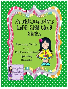 Smokejumpers...Reading/Spelling Bundle (Scott Foresman Reading Street)