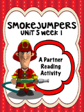 Smokejumpers Reading Street 4th grade Unit 5 partner read centers group work