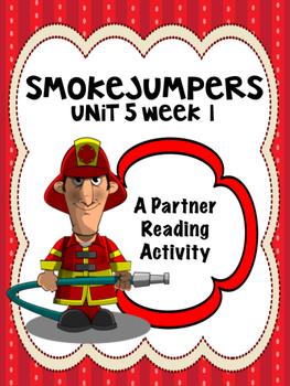 Smokejumpers  Reading Street 4th grade Unit 5 partner read