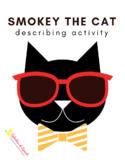 Smokey the Cat - Describing Activity