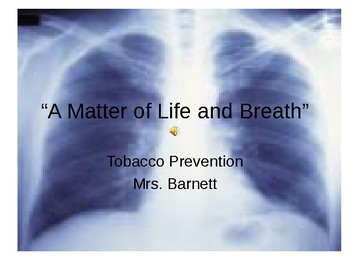 "Smoking:  A ""matter of life and breath"""
