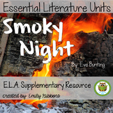 Smoky Night By Eve Bunting Book Unit (Common Core Aligned)