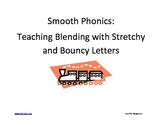 Smooth Phonics: Teaching Blending with Stretchy and Bouncy Letters