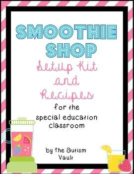 Smoothie Shop Setup and Visual Recipes for the Autism Classroom