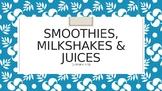 Smoothies, Milkshakes & Juices