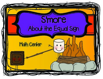 Equal Sign Math Center - S'more About the Equal Sign {1.OA.D.7}