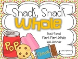 Snack Snack Whole - Part Part Whole Math Workmats