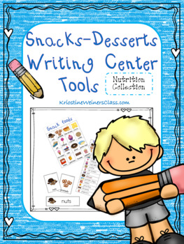 Snacks and Desserts Writing Center Tools: Health and Nutrition Words