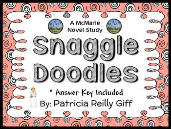 Snaggle Doodles (Patricia Reilly Giff) Novel Study / Comprehension (20 pages)