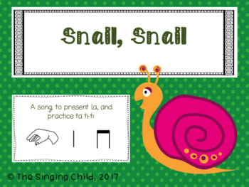 Snail, Snail: A song to teach la