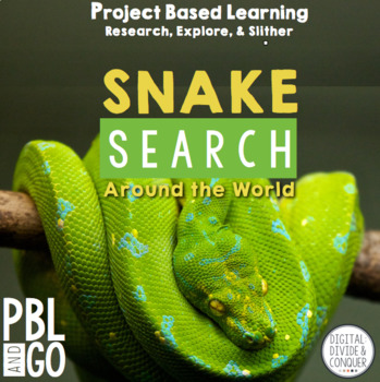 Snake Search! Project Based Learning:  Research, Explore, & Slither (PBL)