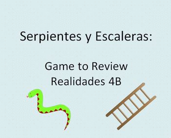 Snakes and Ladders Game to Review Realidades 4B (Spanish 1)