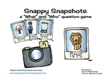 "Snappy Snapshots: ""What"" and ""Who"" Questions"
