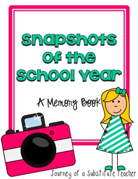Snapshots Of The School Year: A Memory Book