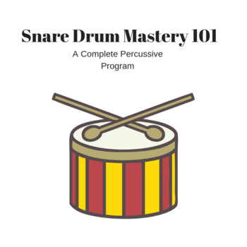 Snare Drum Mastery 101 Complete Program