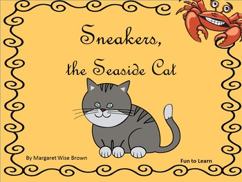 Sneakers, the Seaside Cat by Margaret Wise Brown   51 pgs Common Core Activities