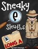 Sneaky E Sleuths: Long A