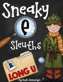Sneaky E Sleuths: Long U