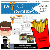 Y as a vowel unit { Sly Y and French Fries }