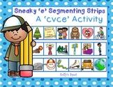 Sneaky 'e' Segmenting Strips     A 'cvce' Activity