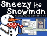 Sneezy the Snowman--Response Journal and Writing Craft for K-2