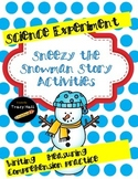 Sneezy the Snowman Winter Story Activities- ELA and Science Fair Experiment