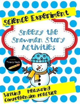 Sneezy the Snowman Winter Story Activities- ELA and Scienc