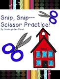 Snip, Snip....Scissor Practice!