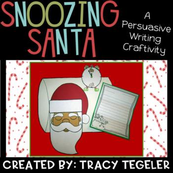 Snoozing Santa {A Persuasive Writing Craftivity}