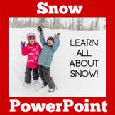 Snow | Preschool Kindergarten 1st 2nd Grade | PowerPoint Activity
