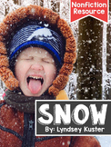 Snow! {A Complete Nonfiction Resource}