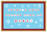 """Snow Better Time To Read"" Bulletin Board Letters"